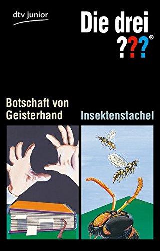 Die drei ???, Botschaft von Geisterhand und Die drei ???, Insektenstachel. dtv ; 70961 : Junior Ungekürzte Ausg.