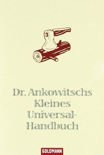 Dr. Ankowitschs kleines Universal-Handbuch. Unter Mitarb. von Elisabeth Gronau. Gestaltet von Cosima Schneider / Goldmann ; 15524 Einmalige Sonderausg.