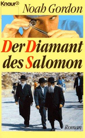 Der Diamant des Salomon : Roman. Aus dem Amerikan. von Thomas A. Merk / Knaur ; 60152 Dt. Erstausg.