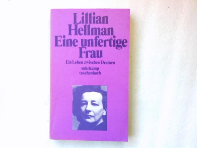 Eine unfertige Frau : e. Leben zwischen Dramen. [Aus d. Engl. von Kyra Stromberg] / Suhrkamp-Taschenbücher ; 292 1. Aufl.