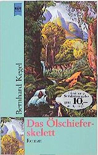 Das Ölschieferskelett : eine Zeitreise ; Roman. Heyne-Bücher / 1 / Heyne allgemeine Reihe ; Nr. 12090 Einmalig limitierte Sonderaufl.