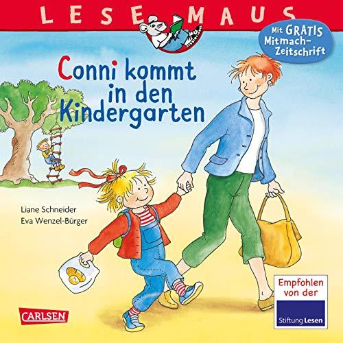 Lesemaus; Teil: Bd. 28., Conni kommt in den Kindergarten : eine Geschichte. von Liane Schneider. Mit Bildern von Eva Wenzel-Bürger