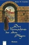 Das Vermächtnis des alten Pilgers. Arena-Taschenbuch ; 2140 1. Aufl.