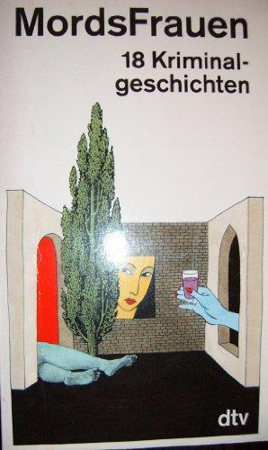 Mords-Frauen : Kriminalgeschichten. hrsg. von Marie Smith. [Ins Dt. übertr. von Anette Grube ...] / dtv ; 11377 Dt. Erstausg.
