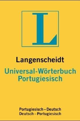 Langenscheidts Universal-Wörterbuch Portugiesisch : portugiesisch-deutsch, deutsch-portugiesisch Neubearb. 1994, 1. Aufl. / [Neubearb. von Lutz Hoepner]