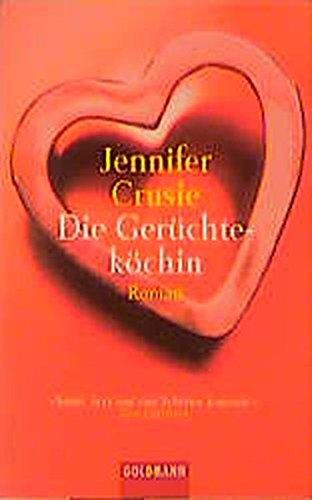 Die Gerüchteköchin : Roman. Aus dem Amerikan. von Jacqueline Klein / Goldmann ; 44248 Dt. Erstausg.