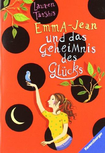 Emma-Jean und das Geheimnis des Glücks. Lauren Tarshis. Aus dem Amerikan. von Ulla Höfker / Ravensburger Taschenbuch ; 52435