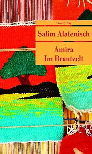 Amira. Im Brautzelt. Unionsverlag Taschenbuch ; 524