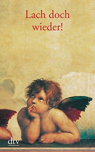 Lach doch wieder! : Geschichten, Andekdoten, Gedichte und Witze. zsgest. von Helga Dick und Lutz-W. Wolff / dtv ; 25137 : dtv Großdruck Orig.-Ausg., 4. Aufl.