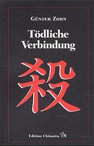 Tödliche Verbindung. Zorn, Günter: Jan-Wolf-Kriminalromane ; 1 2., rev. und korrigierte Aufl.