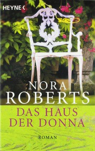 Das Haus der Donna : Roman. Aus dem Amerikan. von Margarethe van Pée / Heyne-Bücher / 1 / Heyne allgemeine Reihe ; Bd. 13122 Taschenbucherstausg. - Roberts, Nora