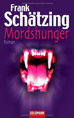 Mordshunger : Roman. Goldmann ; 46767 Einmalige Sonderausg.