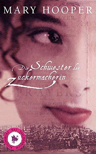 Die Schwester der Zuckermacherin. Aus dem Engl. von Bettina Bach / Bloomsbury-K&J-Taschenbuch ; 5018