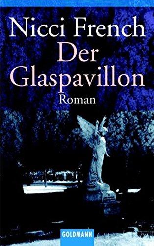 Der Glaspavillon : Roman. Dt. von Petra Hrabak ... / Goldmann ; 43551 Genehmigte Taschenbuchausg.