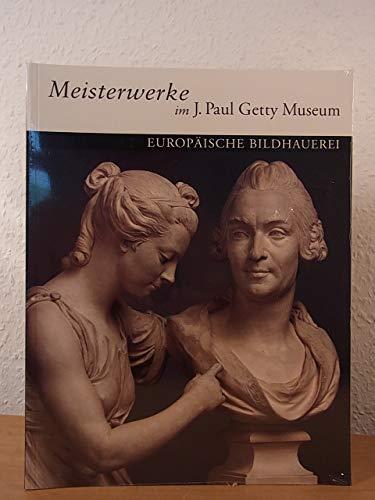 Meisterwerke Im J. Paul Getty Museum: Bildhauerei