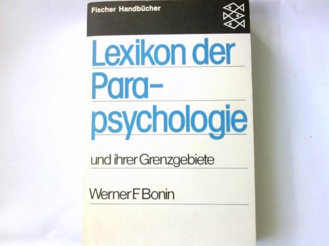 Bonin, Werner F.: Lexikon der Parapsychologie und ihrer Grenzgebiete. Fischer-Taschenbücher ; 4500 : Fischer-Handbücher