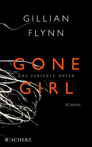 Gone girl : das perfekte Opfer ; Roman. Gillian Flynn. Aus dem Amerikan. von Christine Strüh