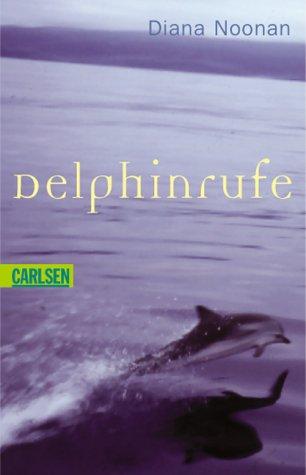 Delphinrufe. Aus dem Engl. von Ursula Schmidt-Steinbach / Carlsen ; 138