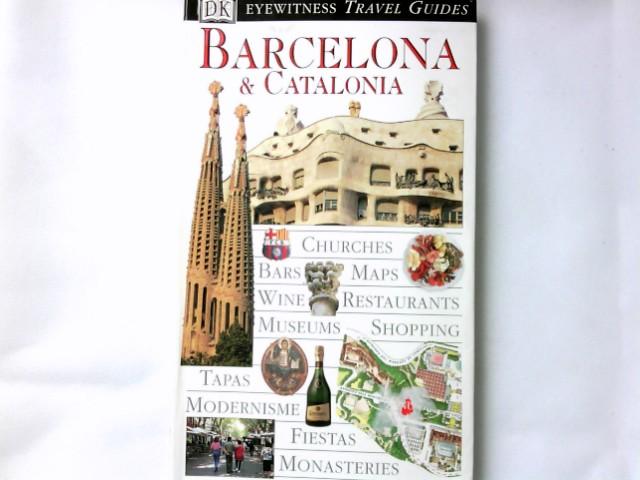 DK Eyewitness Travel Guide: Barcelona & Catalonia Auflage: 01