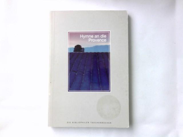 Hymne an die Provence. fotogr. von Norbert Kustos / Die bibliophilen Taschenbücher Sonderausg.