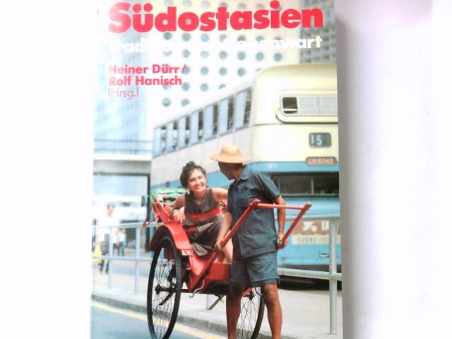 """Südostasien : Tradition u. Gegenwart. Heiner Dürr ; Rolf Hanisch (Hrsg.) / Reihe: """"Forum Erde"""""""