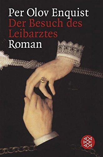 Der Besuch des Leibarztes : Roman. Aus dem Schwed. von Wolfgang Butt / Fischer ; 15404 Lizenzausg.