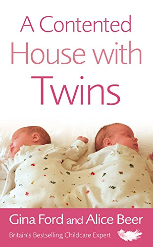Beer, Alice and Gina Ford: A Contented House with Twins