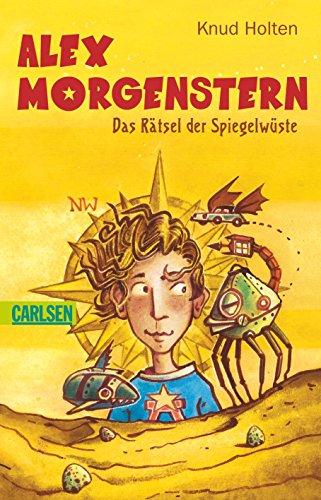 Alex Morgenstern - Das Rätsel der Spiegelwüste Auflage: 1., Auflage
