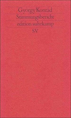 Stimmungsbericht. Aus d. Ungar. von Hans-Henning Paetzke / Edition Suhrkamp ; 1394 = N.F., Bd. 394 Erstausg., 1. Aufl.