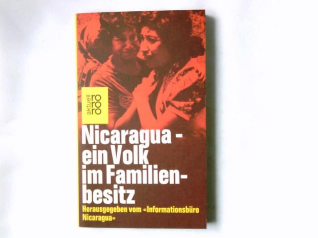 Nicaragua - ein Volk im Familienbesitz. hrsg. vom Informationsbüro Nicaragua / Rororo ; 4345 : rororo aktuell Orig.-Ausg.