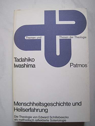 Menschheitsgeschichte und Heilserfahrung : d. Theologie von Edward Schillebeeckx als method. reflektierte Soteriologie. Themen und Thesen der Theologie 1. Aufl.