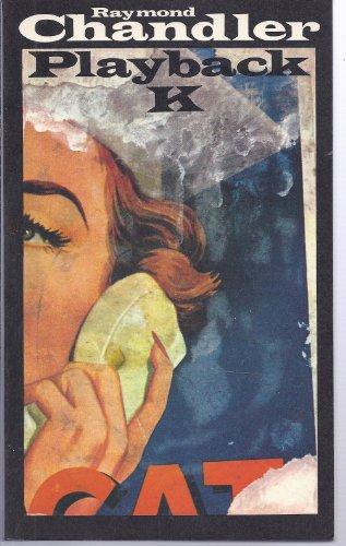 Playback : Kriminalroman. Aus d. Amerikan. von Wulf Teichmann 2. Aufl.