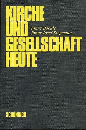 Kirche und Gesellschaft heute : [Franz Groner zum 65. Geburtstag]. hrsg. von Franz Böckle u. Franz Josef Stegmann