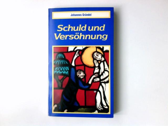 Schuld und Versöhnung. Topos-Taschenbücher ; Bd. 129 1. Aufl.