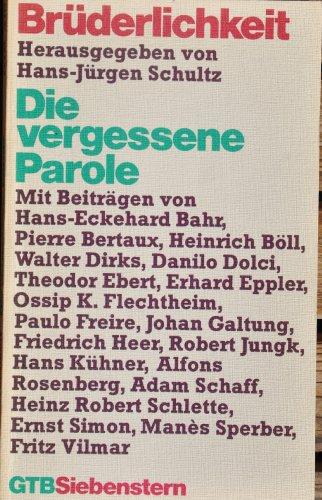 Brüderlichkeit : d. vergessene Parole. hrsg. von Hans Jürgen Schultz / Gütersloher Taschenbücher Siebenstern ; 310