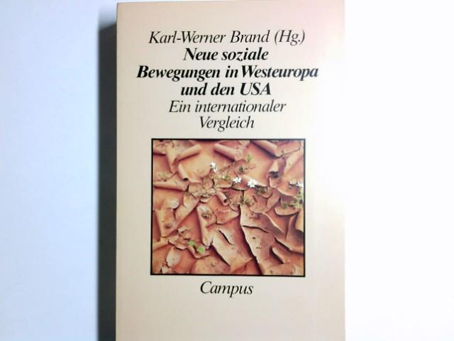 Neue soziale Bewegungen in Westeuropa und den USA : e. internat. Vergleich. Karl-Werner Brand (Hg.)