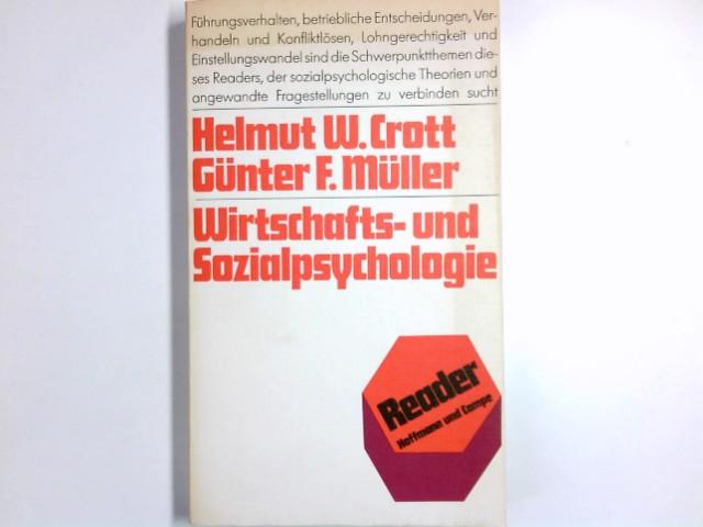 Wirtschafts- und Sozialpsychologie. Helmut W. Crott ; Günter F. Müller (Hrsg.) / Reader 1. Aufl.