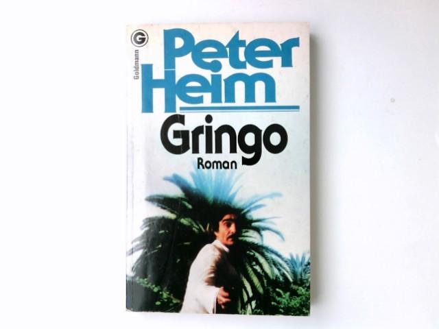 Töte, Gringo : Roman. Goldmann ; 6549 1. Aufl.