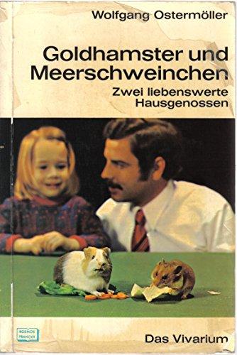 Goldhamster und Meerschweinchen : 2 liebenswerte Hausgenossen. [24 Zeichn. von Maria Bertsch u. Marianne Golte-Bechtle. 4 Fotos auf 2 Taf. von W. u. H. Ostermöller] / Das Vivarium [1. - 5. Tsd.]