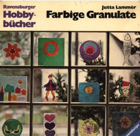Farbige Granulate : kleine Kunstwerke aus d. Backofen. [Fotos: Manfred Bauer] / Ravensburger Hobbybücher