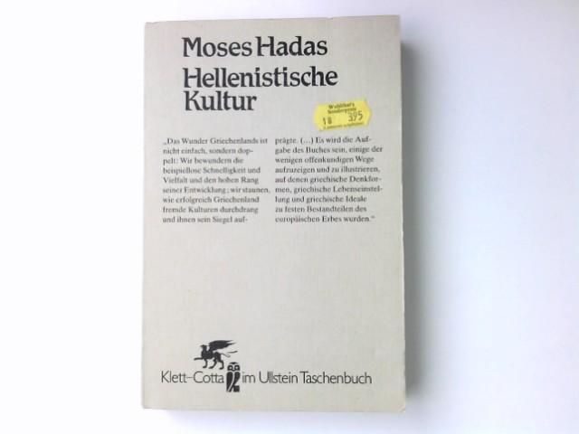 Hellenistische Kultur : Werden u. Wirkung. [Übers. von Egidius Schmalzriedt] / Ullstein-Buch ; Nr. 39018 : Klett-Cotta im Ullstein-Taschenbuch Ungekürzte Ausg.