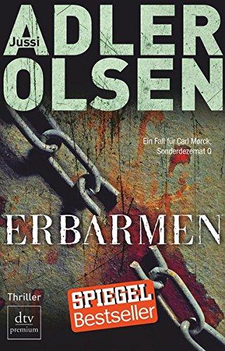 Erbarmen : Thriller ; [der erste Fall für Carl Mørck, Sonderdezernat Q]. Jussi Adler-Olsen. Aus dem Dän. von Hannes Thiess / dtv ; 24751 : Premium Dt. Erstausg.