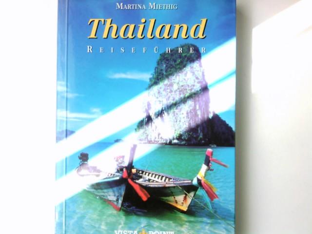 Thailand : [Reiseführer]. Martin Miethig / Vista-Point-Reiseführer 3., aktualisierte Aufl.