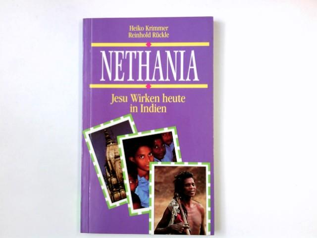 Rückle, Reinhold und Heiko Krimmer: Nethanja : Gott hat gegeben ; Jesu Wirken heute in Indien. Reinhold Rückle ; Heiko Krimmer / TELOS-Bücher ; 7643 : TELOS-Taschenbuch
