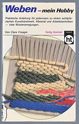 Weben - mein Hobby. von. [Zeichn.: Robert L. Creager. Dt. von Claudia Kölling] / Humboldt-Taschenbuch ; 513 : Freizeit - Hobby - Quiz