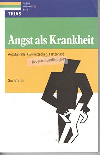 Angst als Krankheit : Angstanfälle, Panikattacken, Platzangst. Aus dem Engl. übers. von Gerhard Wiesbeck 2. Aufl.