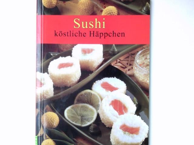 Sushi : köstliche Häppchen