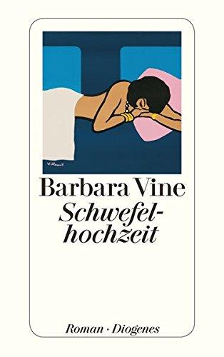 Schwefelhochzeit : Roman. Barbara Vine. Aus dem Engl. von Renate Orth-Guttmann / Diogenes-Taschenbuch ; 23102