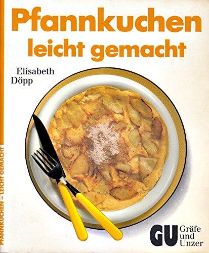 Pfannkuchen leicht gemacht. Elisabeth Döpp 1. Aufl.