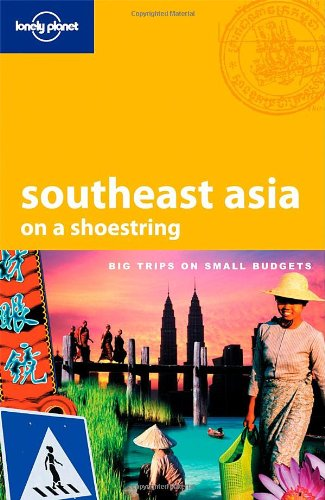 Southeast Asia on a Shoestring (Lonely Planet) Auflage: 14th revised edition.